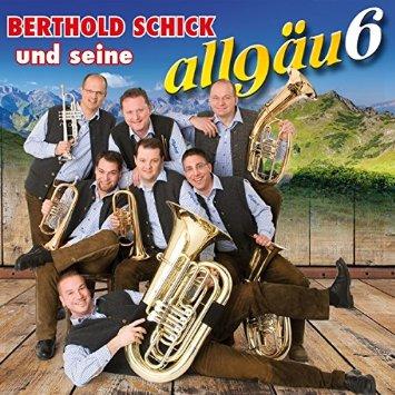 Berthold Schick und seine Allgäu6 - Böhmisches Vergnügen (CD 2014)