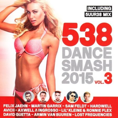 538 Dance Smash 2015 - Vol. 3 - Various Artists (CD 2015)