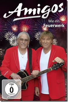 Amigos – WIE EIN FEUERWERK (DVD 2016)