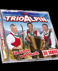 Trio Alpin - Ein Leben voll Musik - 30 Jahre