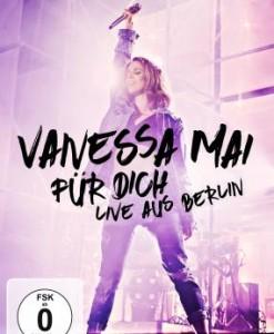 Vanessa Mai - Für dich, Live aus Berlin (DVD 2017)