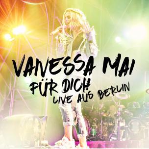 Vanessa Mai - Für dich, Live aus Berlin (2CD 2017)