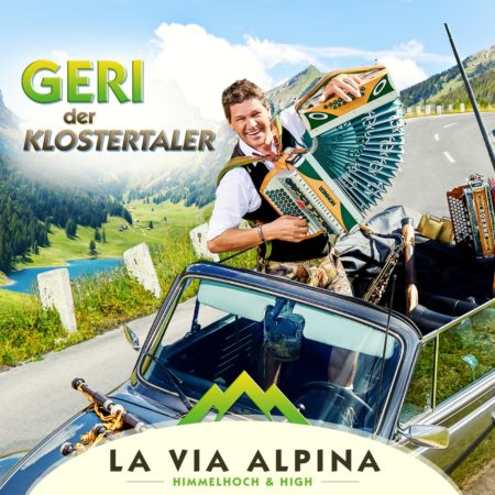 Geri der Klostertaler - La Via Alpina - Himmelhoch & High (CD 2016)