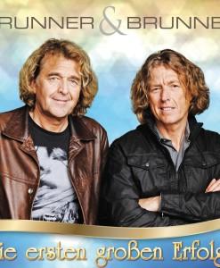 Brunner & Brunner - Die ersten großen Erfolge (CD 2017)