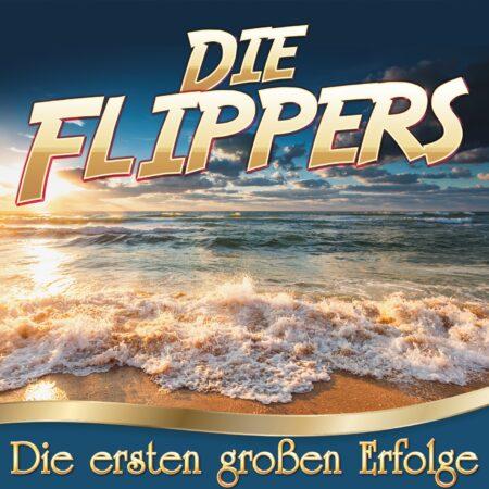 Die Flippers - Die ersten großen Erfolge (CD 2017)