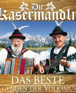 Die Kasermandln - Das Beste, Legenden der Volksmusik (CD 2017)