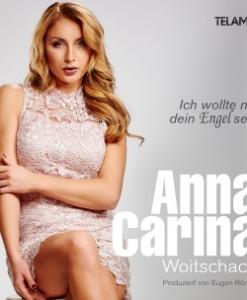 Anna Carina Woitschack - Ich wollte nie dein Engel sein (CD 2017)