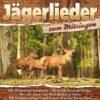Various - Jägerlieder zum Mitsingen (CD 2017)