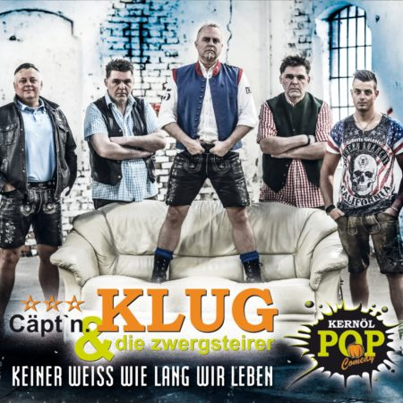 Cäpt'n Klug & Die Zwergsteirer - Keiner weiß wie lang wir leben (CD 2018)