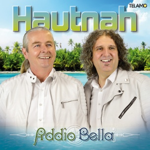 Hautnah - Addio Bella (CD 2018)